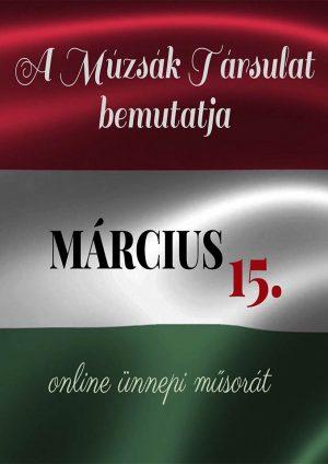 Március 15-i online ünnepi műsor plakátja - Múzsák Társulat